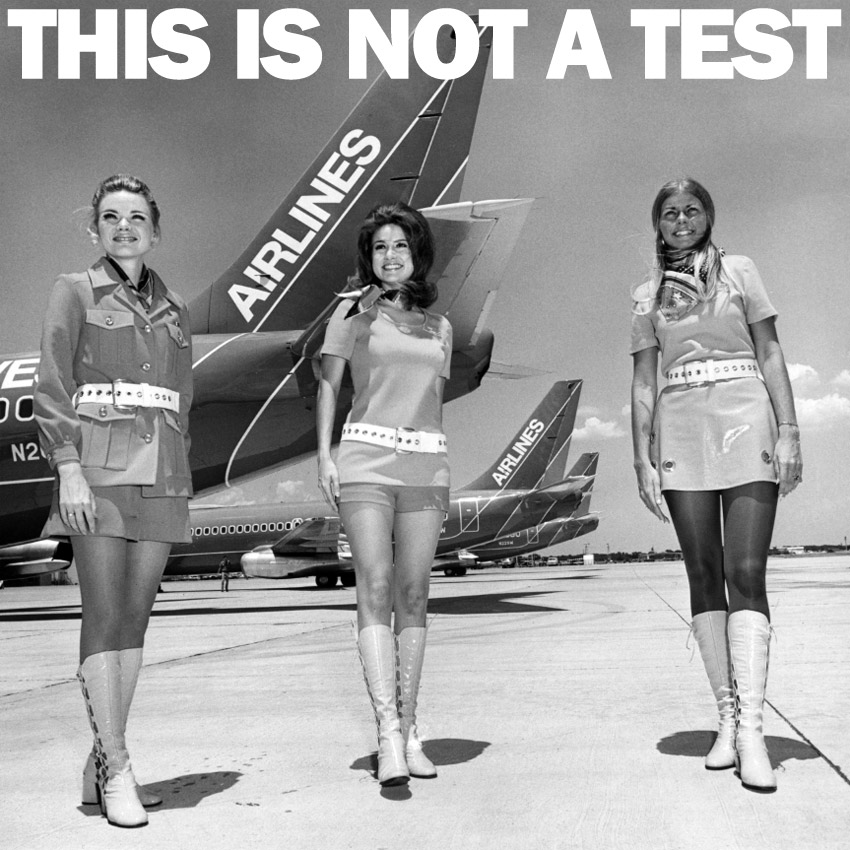 THIS IS NOT A TEST - Come Fly With Me